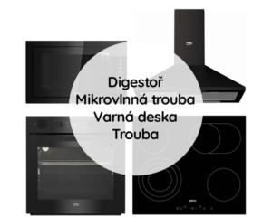 Trouba + Mikrovlnná trouba + Varná deska + Digestoř